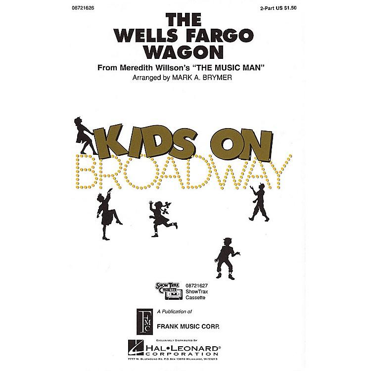 Hal LeonardThe Wells Fargo Wagon (from The Music Man) 2-Part arranged by Mark Brymer