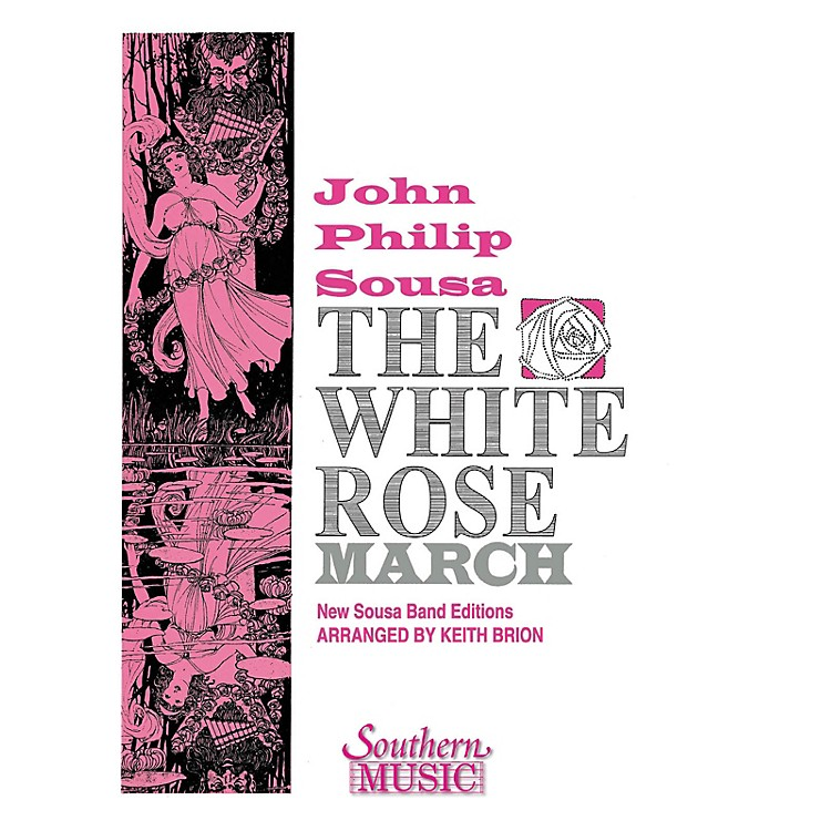 SouthernThe White Rose March Concert Band Level 4 Arranged by Keith Brion