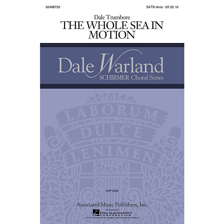G. SchirmerThe Whole Sea in Motion (Dale Warland Choral Series) SATB composed by Dale Trumbore