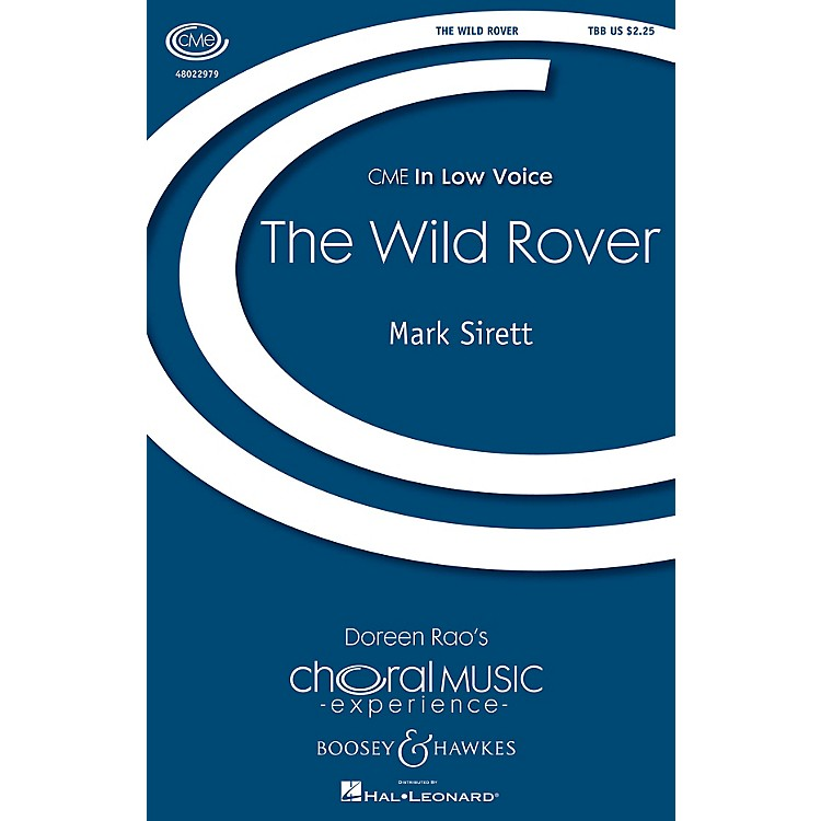 Boosey and HawkesThe Wild Rover (CME In Low Voice) TBB arranged by Mark Sirett