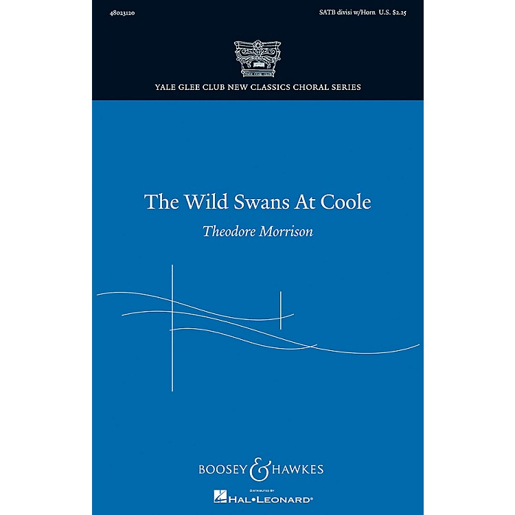 Boosey and Hawkes The Wild Swans at Coole (Yale Glee Club New Classic Choral Series) SATB Divisi by Theodore Morrison