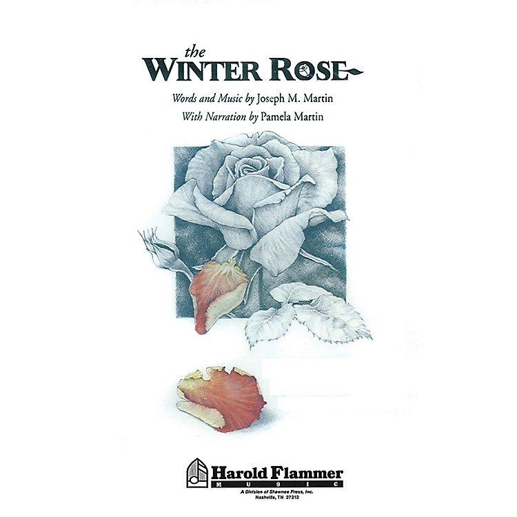 Shawnee Press The Winter Rose (SATB) SATB composed by Joseph M. Martin