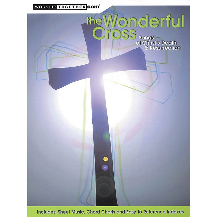 Worship TogetherThe Wonderful Cross (Songs of Christ's Death & Resurrection) Sacred Folio Series Softcover by Various