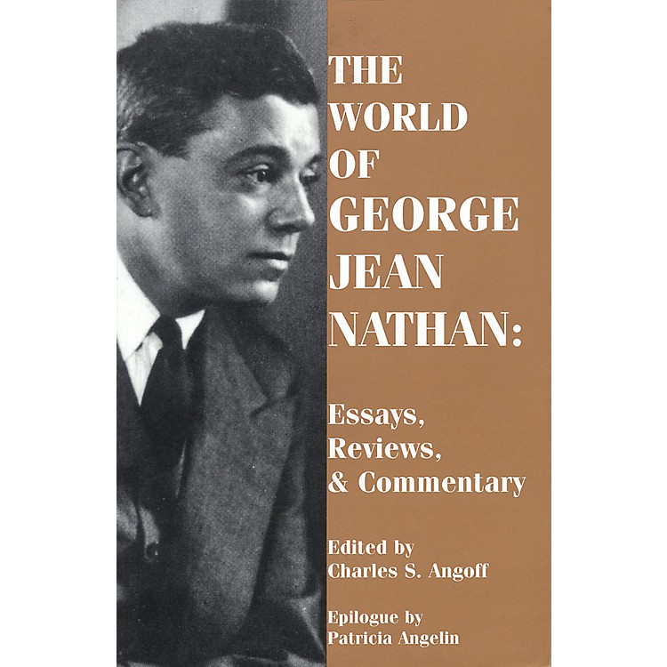 Applause BooksThe World of George Jean Nathan (Paperback Book) Applause Books Series Written by George Jean Nathan
