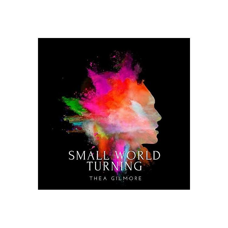 AllianceThea Gilmore - Small World Turning