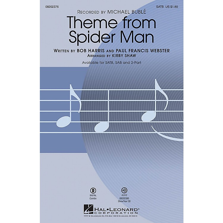 Hal LeonardTheme from Spider Man ShowTrax CD by Michael Bublé Arranged by Kirby Shaw