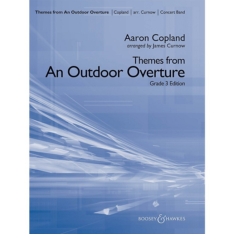 Boosey and HawkesThemes from An Outdoor Overture Concert Band Level 4 Composed by Aaron Copland Arranged by James Curnow