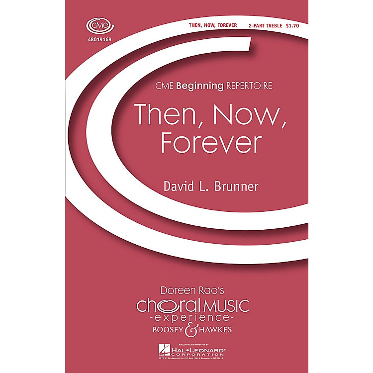 Boosey and HawkesThen, Now, Forever (CME Beginning) 2-Part composed by David Brunner