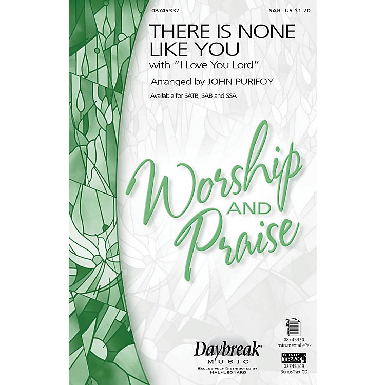 Daybreak MusicThere Is None Like You with I Love You Lord SAB arranged by John Purifoy