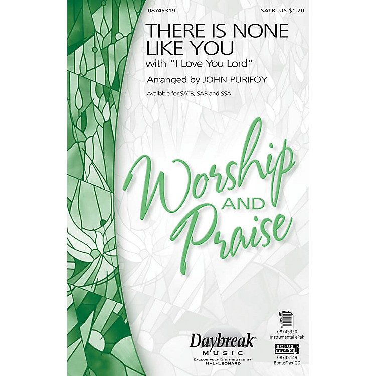 Daybreak MusicThere Is None Like You with I Love You Lord SATB arranged by John Purifoy