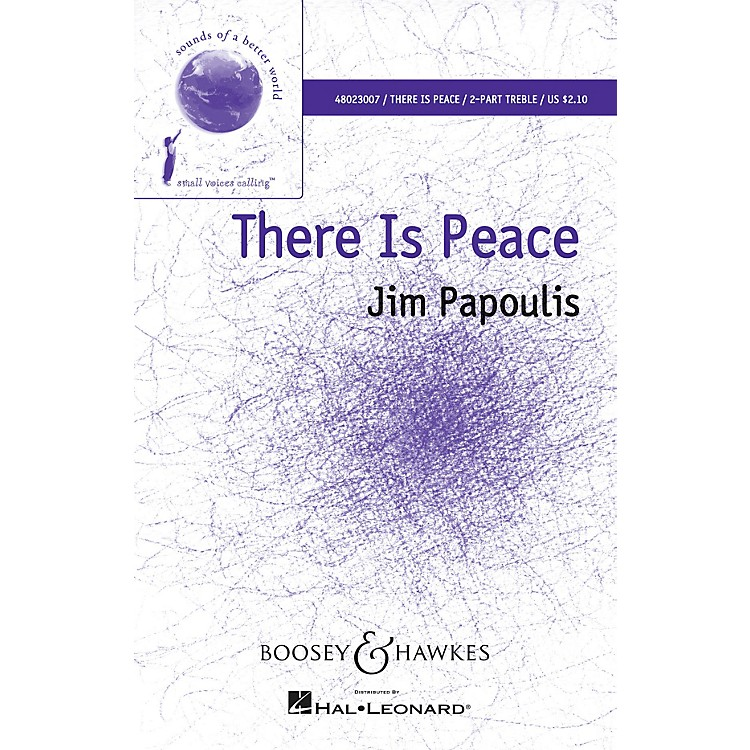 Boosey and HawkesThere Is Peace (Sounds of a Better World) UNIS composed by Jim Papoulis