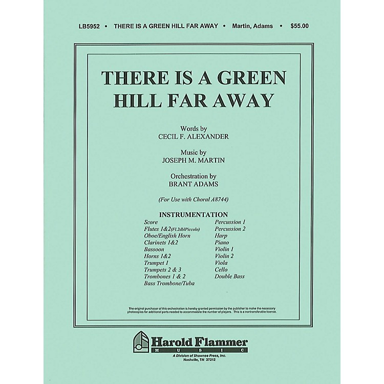 Shawnee PressThere Is a Green Hill Far Away (Orchestration) Score & Parts arranged by Joseph M. Martin