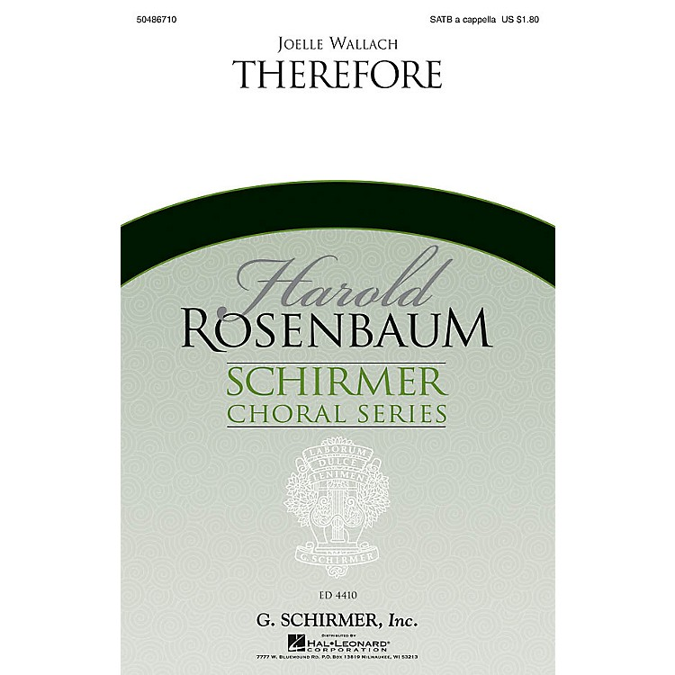 G. SchirmerTherefore (Harold Rosenbaum Choral Series) SATB a cappella composed by Joelle Wallach