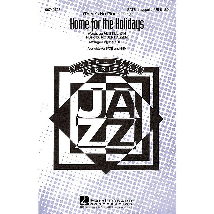Hal Leonard (There's No Place Like) Home for the Holidays (SATB a cappella) SATB a cappella arranged by Mac Huff