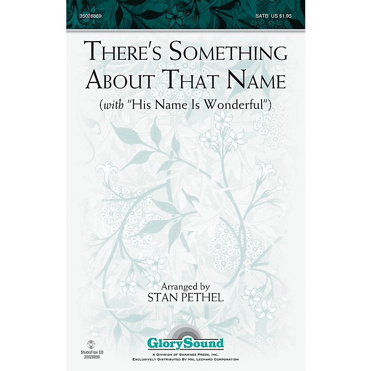 Shawnee PressThere's Something About That Name (with His Name Is Wonderful) Studiotrax CD Arranged by Stan Pethel