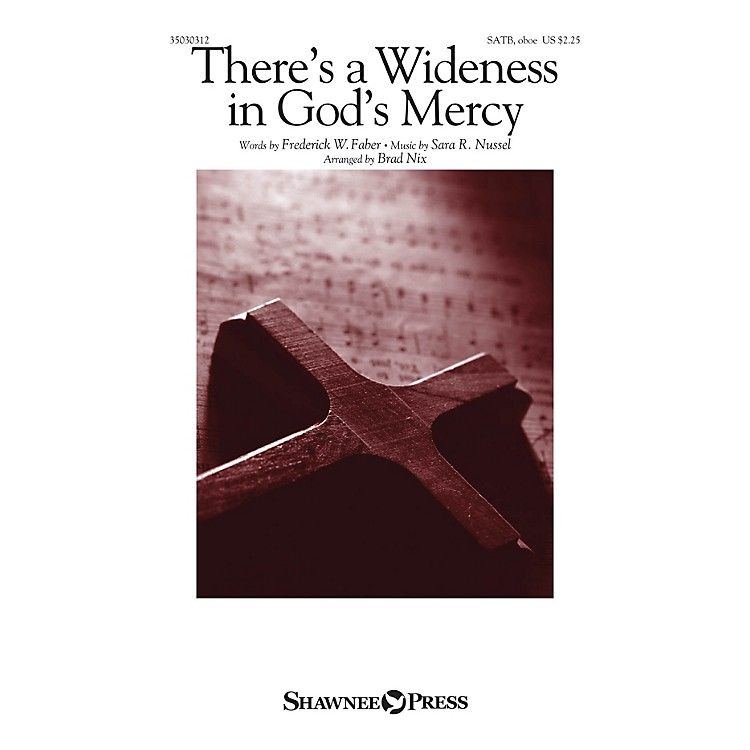 Shawnee Press There's a Wideness in God's Mercy SATB AND OBOE arranged by Brad Nix