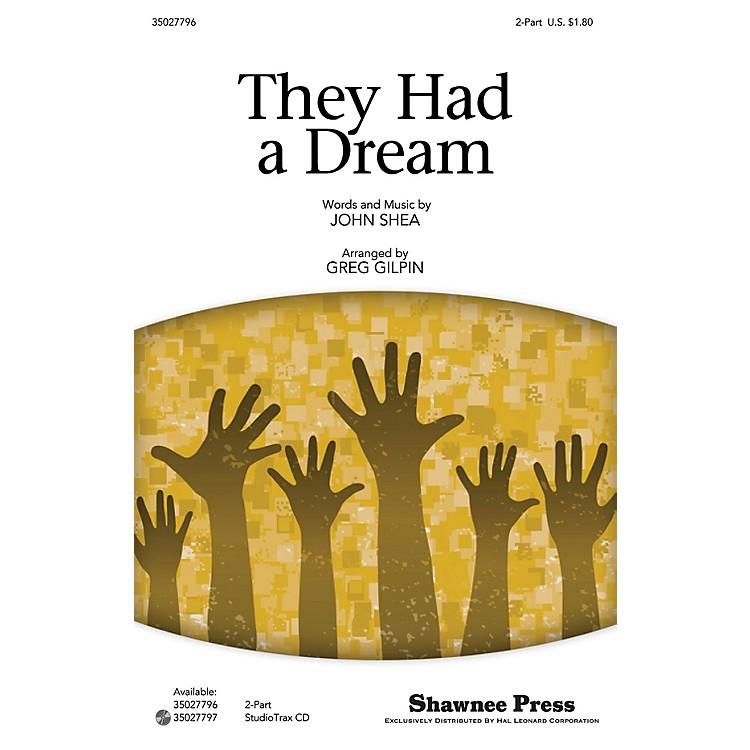 Shawnee PressThey Had a Dream 2-Part arranged by Greg Gilpin