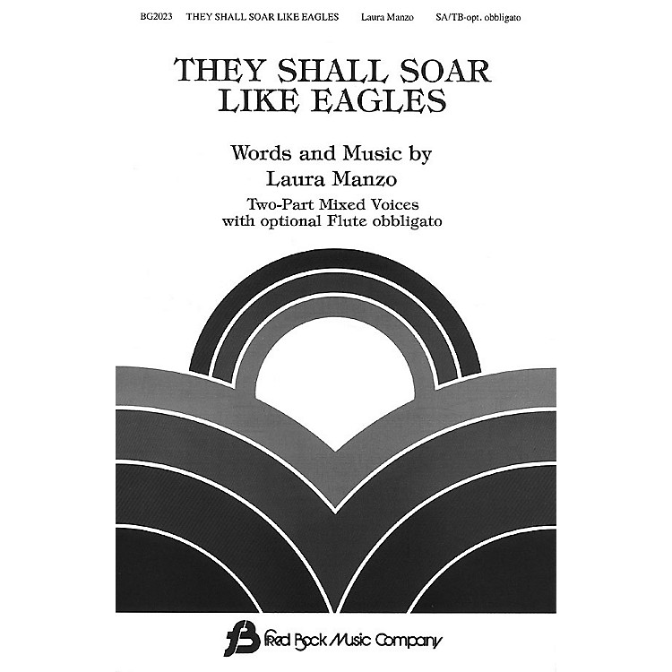 Fred Bock MusicThey Shall Soar Like Eagles (SATB) SATB composed by Laura Manzo