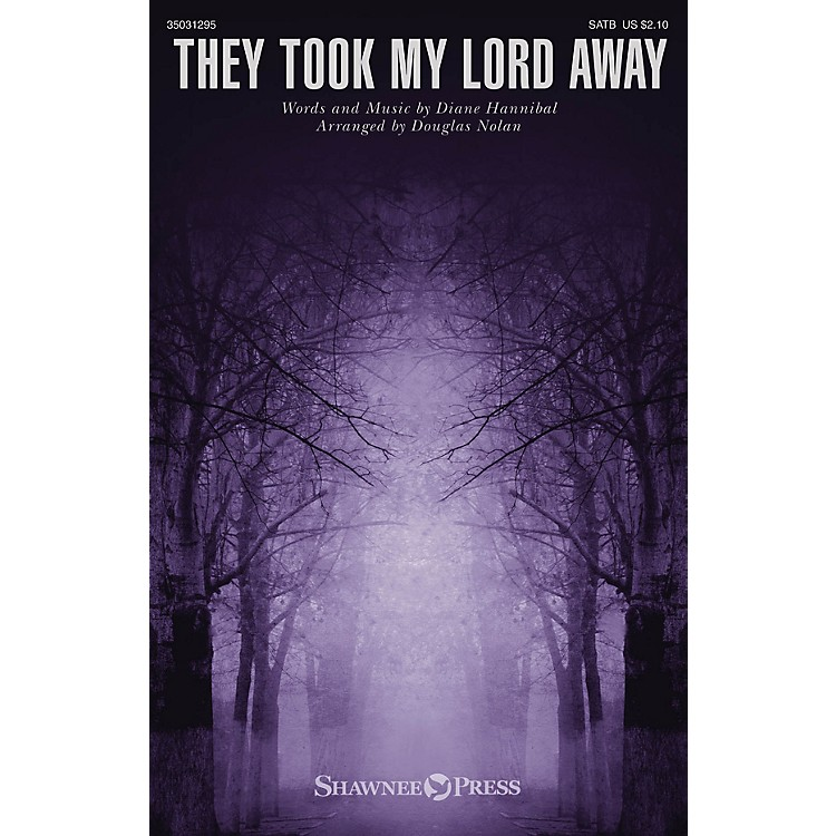 Shawnee PressThey Took My Lord Away SATB arranged by Douglas Nolan