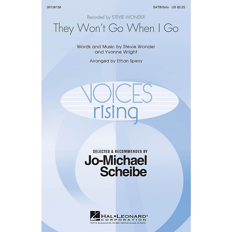 Hal LeonardThey Won't Go When I Go (Selected by Jo-Michael Scheibe) SATB Chorus and Solo by Stevie Wonder arranged by Ethan Sperry