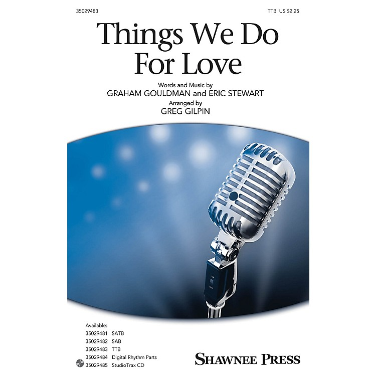 Shawnee PressThings We Do for Love TTB arranged by Greg Gilpin