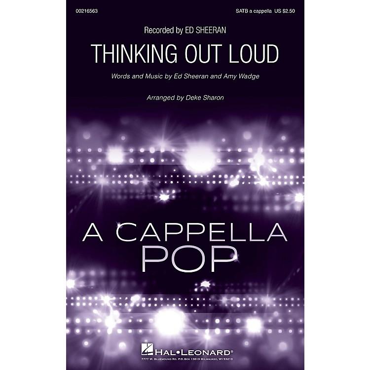 Hal LeonardThinking Out Loud SATB a cappella by Ed Sheeran arranged by Deke Sharon