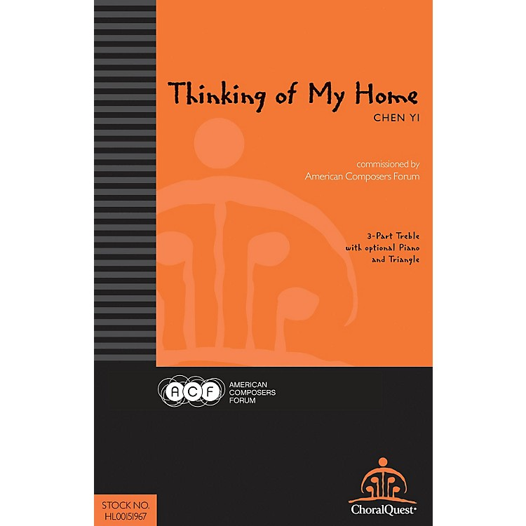 American Composers ForumThinking of My Home (Commissioned by American Composers Forum) 3 Part Treble composed by Chen Yi