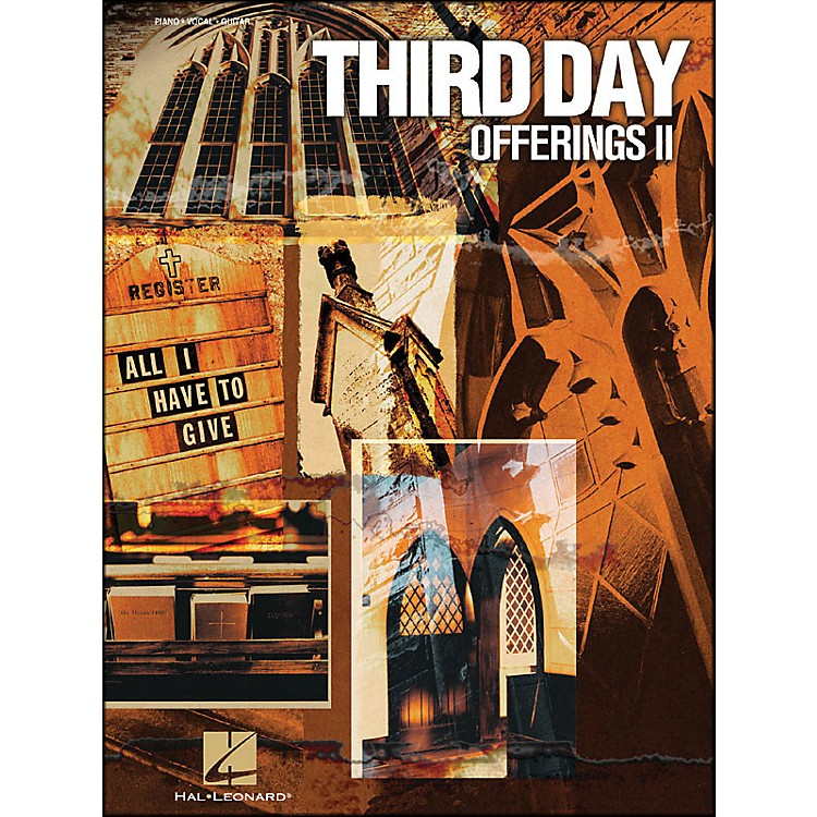 Hal LeonardThird Day Offerings Ii All I Have To Give arranged for piano, vocal, and guitar (P/V/G)