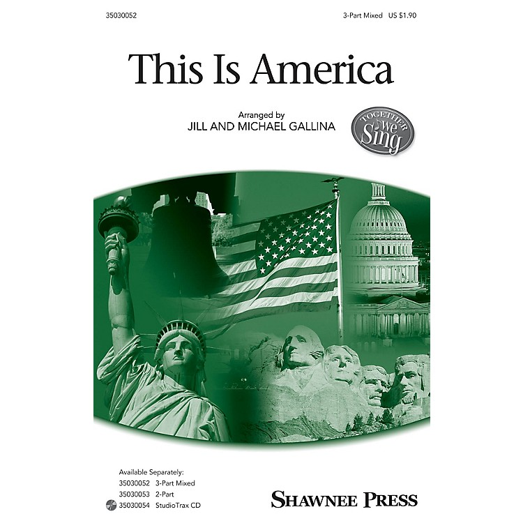 Shawnee PressThis Is America (Together We Sing Series) 3-Part Mixed arranged by Jill Gallina