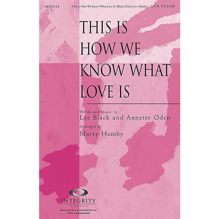Integrity Choral This Is How We Know What Love Is SPLIT TRAX Arranged by Marty Hamby