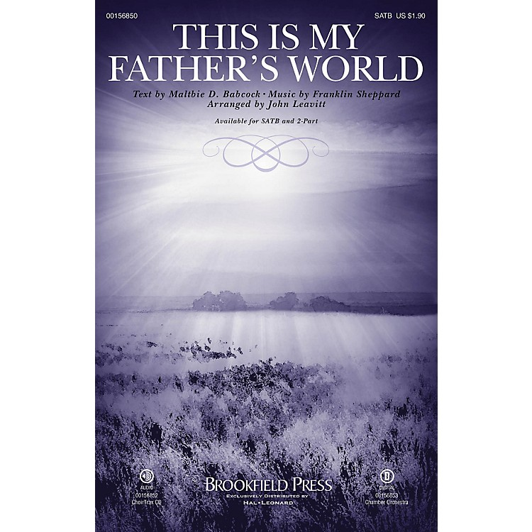 Brookfield This Is My Father's World SATB arranged by John Leavitt
