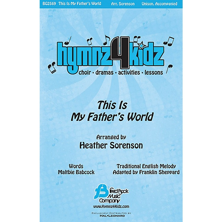 Fred Bock MusicThis Is My Father's World UNIS arranged by Heather Sorenson