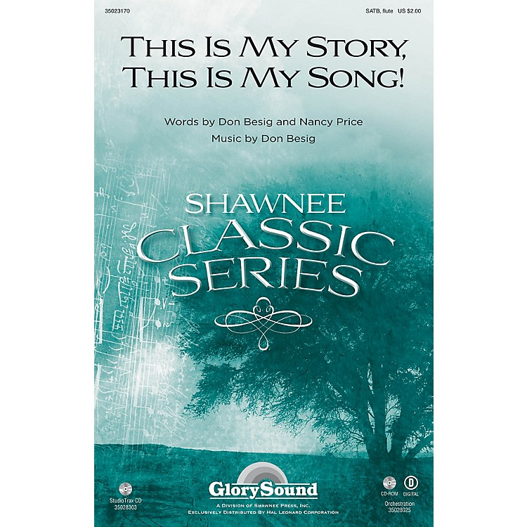 Shawnee Press This Is My Story, This Is My Song! SATB WITH FLUTE (OR C-INST) composed by Don Besig