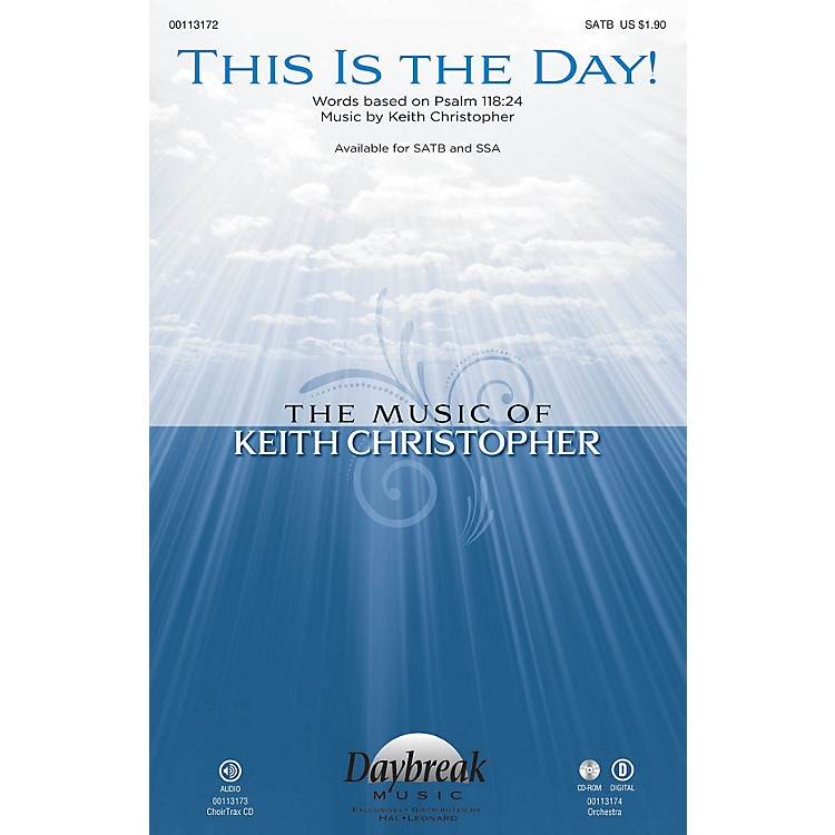 Daybreak MusicThis Is the Day! SATB composed by Keith Christopher