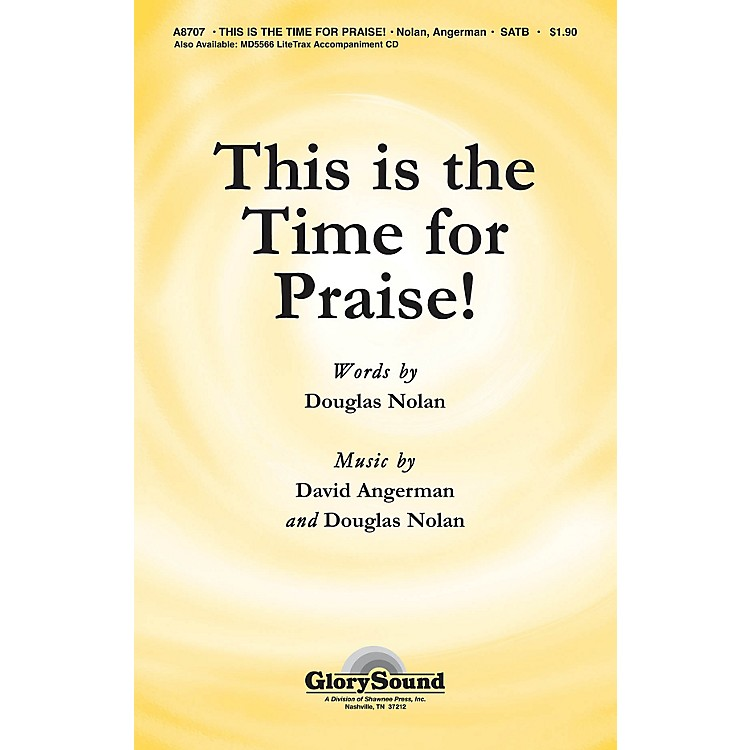 Shawnee PressThis Is the Time for Praise! SATB composed by Douglas Nolan
