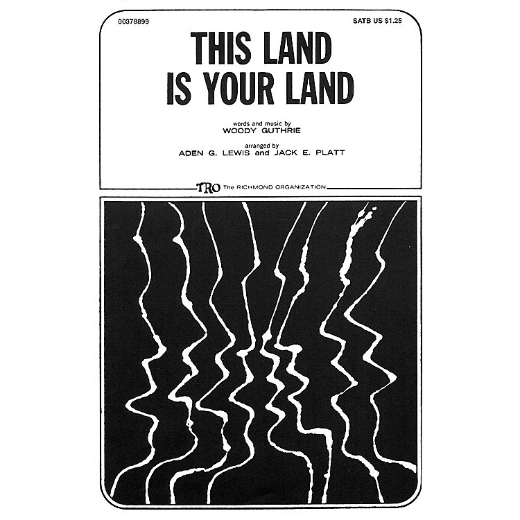 TRO ESSEX Music GroupThis Land Is Your Land SATB Arranged by Jack E. Platt
