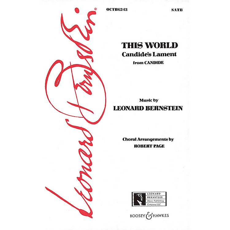 Leonard Bernstein MusicThis World (Candide's Lament) (from Candide) (SATB) SATB Arranged by Robert Page
