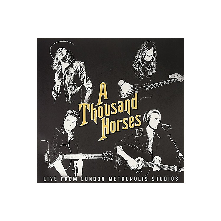 AllianceThousand Horses - Thousand Horses: Live At Metropolis Studios