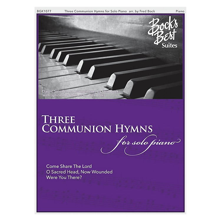 Fred Bock Music Three Communion Hymns for Solo Piano