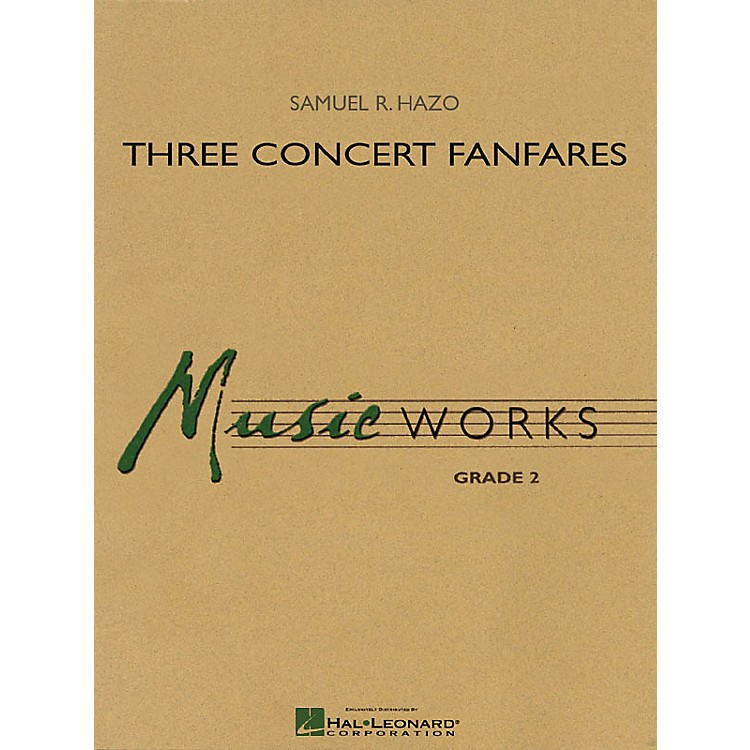 Hal Leonard Three Concert Fanfares Concert Band Level 2 Composed by Samuel R. Hazo