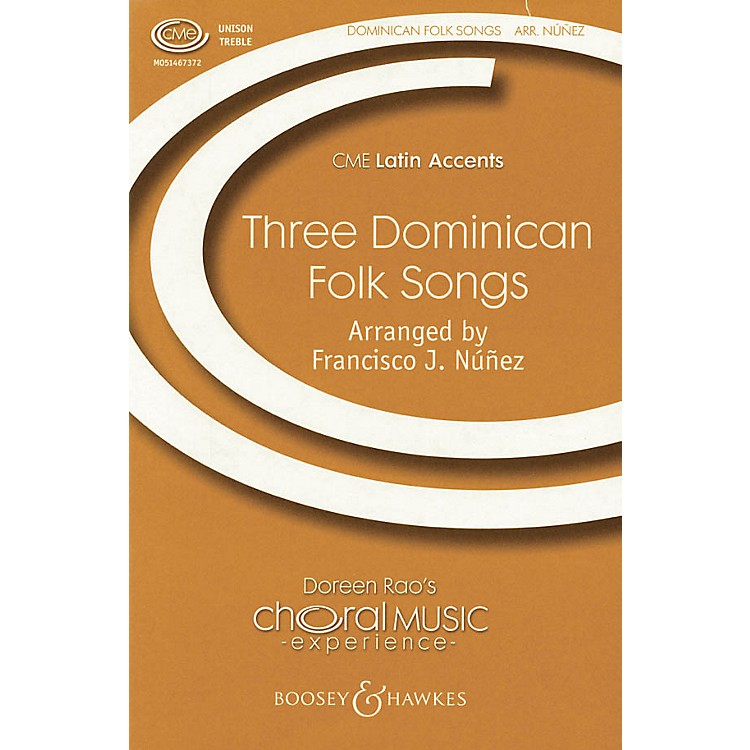 Boosey and Hawkes Three Dominican Folksongs (CME Latin Accents) UNIS arranged by Francisco J. Núñez