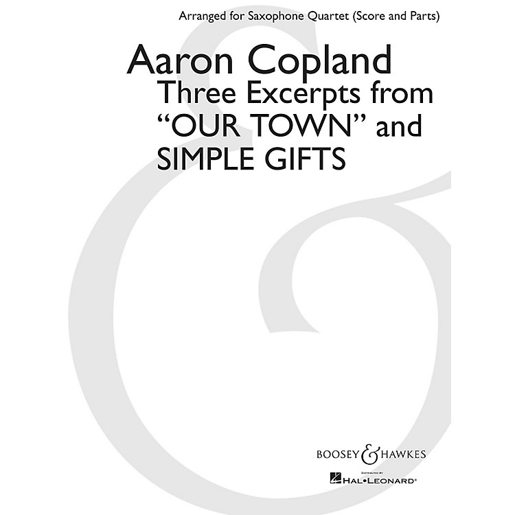 Boosey and HawkesThree Excerpts from Our Town and Simple Gifts Boosey & Hawkes Book by Copland Arranged by Paul Cohen