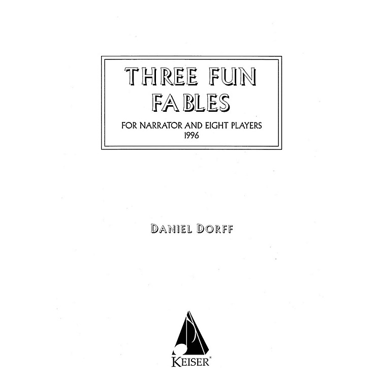 Lauren Keiser Music PublishingThree Fun Fables (for Narrator and Orchestra or Mixed Octet) LKM Music Series  by Daniel Dorff