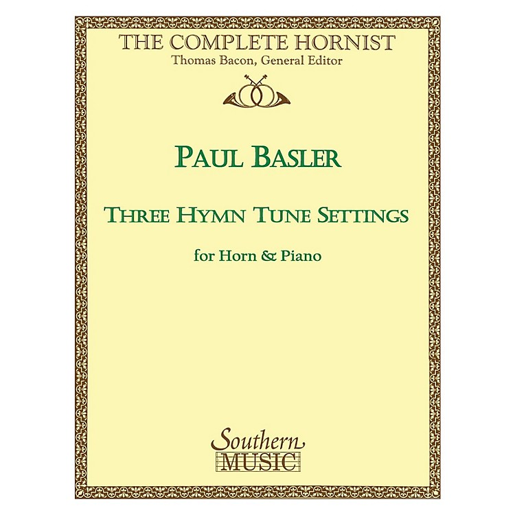 Southern Three Hymn Tune Settings (Horn) Southern Music Series Arranged by Paul Basler