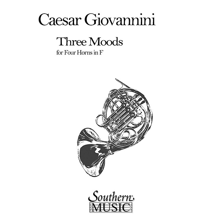 SouthernThree Moods (Horn Quartet) Southern Music Series Composed by Cesar Giovannini