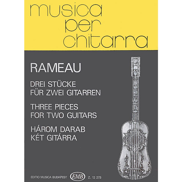 Editio Musica BudapestThree Pieces (Guitar Duo) EMB Series Composed by Jean-Philippe Rameau