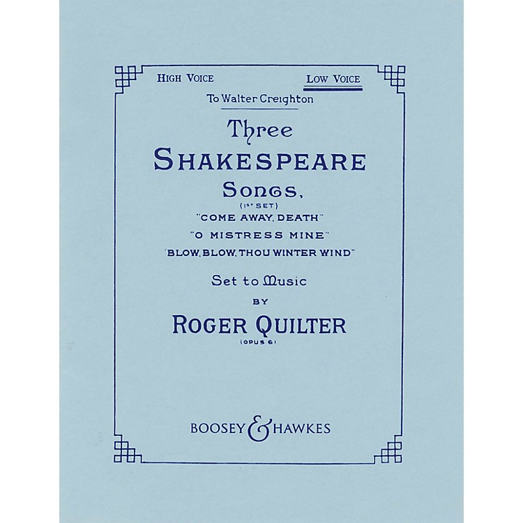 Boosey and HawkesThree Shakespeare Songs, Op. 6 (First Set) Boosey & Hawkes Voice Series  by Roger Quilter