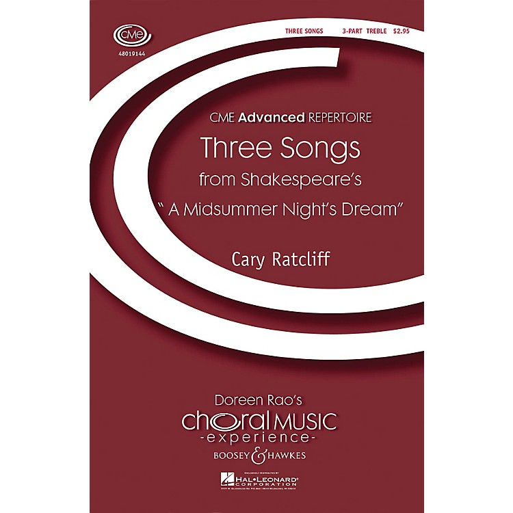 Boosey and HawkesThree Songs from Shakespeare's A Midsummer Night's Dream 3 Part Treble composed by Cary Ratcliff