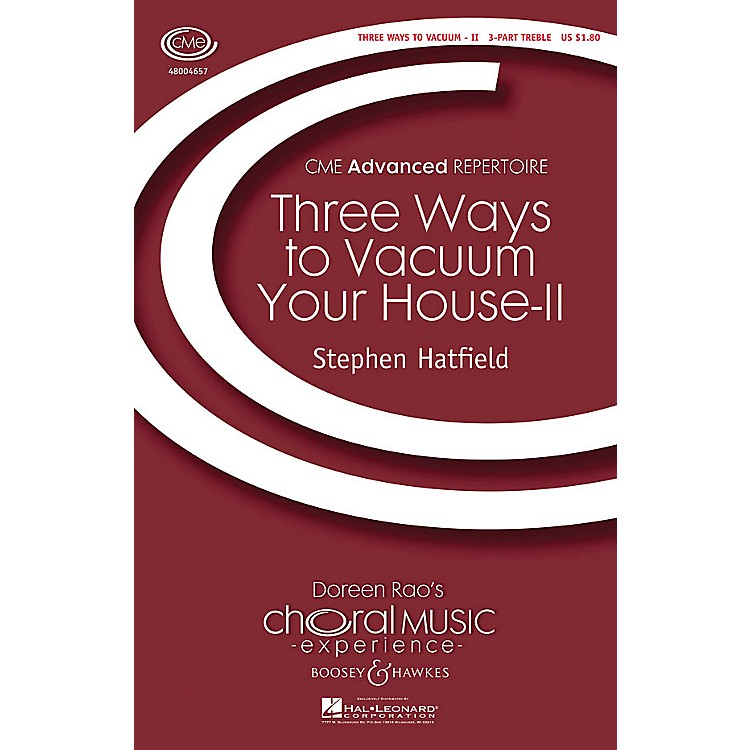 Boosey and HawkesThree Ways to Vacuum Your House - II (CME Advanced) SSA A Cappella composed by Stephen Hatfield