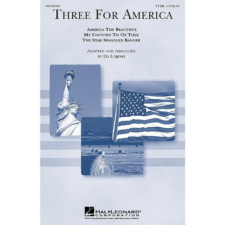 Hal LeonardThree for America (TTBB a cappella) TTBB A Cappella arranged by Ed Lojeski